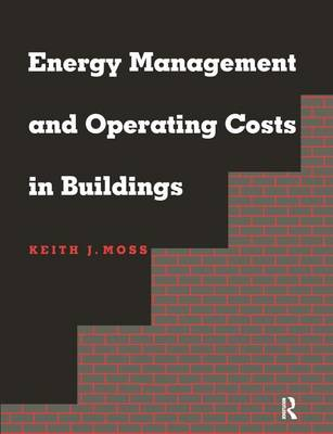 Energy Management and Operating Costs in Buildings by Keith Moss