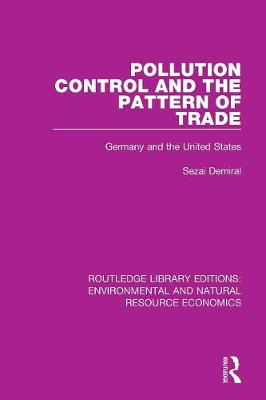 Pollution Control and the Pattern of Trade: Germany and the United States by Sezai Demiral