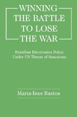 Winning the Battle to Lose the War? by Maria-Ines Bastos