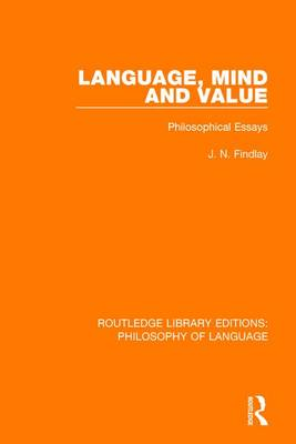 Language, Mind and Value by J. N. Findlay