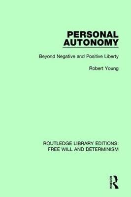 Personal Autonomy: Beyond Negative and Positive Liberty book
