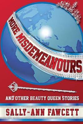 More Misdemeanours - and Other Beauty Queen Stories by Sally Fawcett