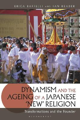 Dynamism and the Ageing of a Japanese 'New' Religion: Transformations and the Founder by Erica Baffelli