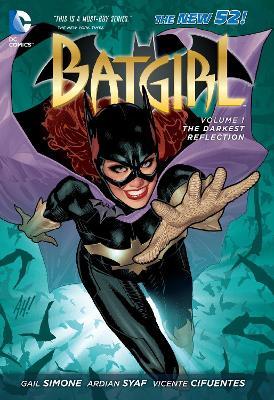 Batgirl Volume 1: The Darkest Reflection TP (The New 52) book