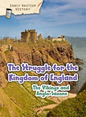Viking and Anglo-Saxon Struggle for England by Claire Throp