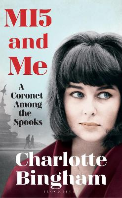 MI5 and Me by Charlotte Bingham