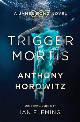 Trigger Mortis by Anthony Horowitz