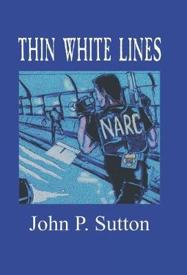 Thin White Lines by John P. Sutton