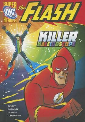 The Flash: Killer Kaleidoscope by J E Bright