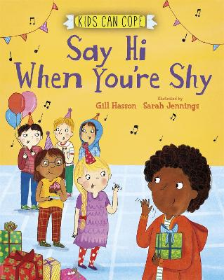 Kids Can Cope: Say Hi When You're Shy by Gill Hasson