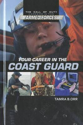 Your Career in the Coast Guard by Tamra B Orr