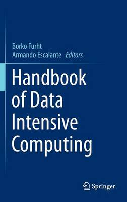 Handbook of Data Intensive Computing by Borko Furht