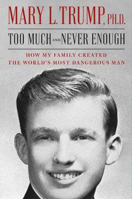 Too Much and Never Enough: How My Family Created the World's Most Dangerous Man book