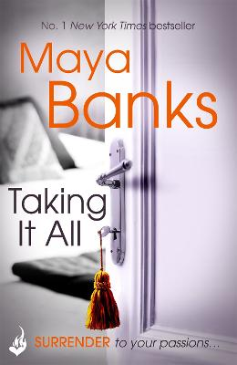 Taking It All: Surrender Trilogy Book 3 by Maya Banks