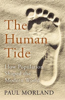 The Human Tide: How Population Shaped the Modern World book
