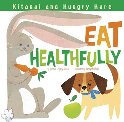 Kitanai and Hungry Hare Eat Healthfully book