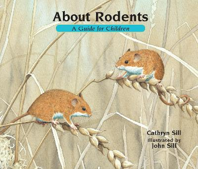 About Rodents by Cathryn Sill