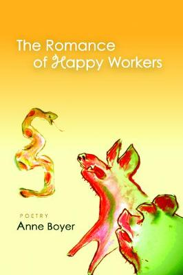 Romance of Happy Workers by Anne Boyer