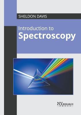 Introduction to Spectroscopy by Sheldon Davis