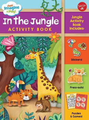 Just Imagine & Play! In the Jungle Activity Book by Constanza Basaluzzo