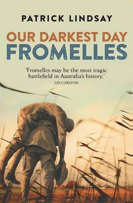 Fromelles by Patrick Lindsay