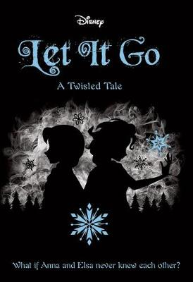 Let It Go (Disney: A Twisted Tale #6) book