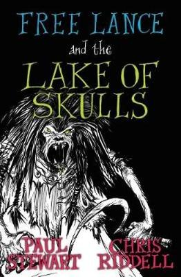 Free Lance and the Lake of Skulls (Book 1) by Paul Stewart
