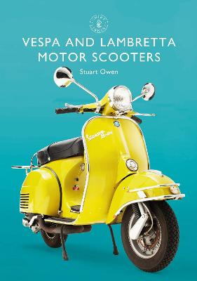 Vespa and Lambretta Motor Scooters by Mr Stuart Owen