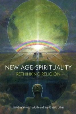 New Age Spirituality by Steven J. Sutcliffe