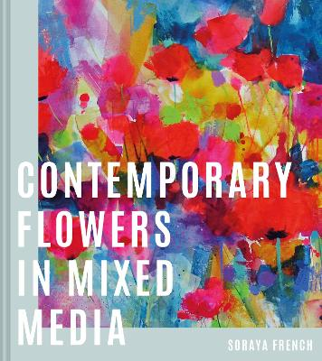 Contemporary Flowers in Mixed Media by Soraya French