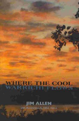 Where the Cool Warrichi Flows by Jim Allen