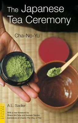 The Japanese Tea Ceremony by A. L. Sadler