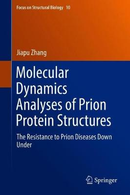 Molecular Dynamics Analyses of Prion Protein Structures by Jiapu Zhang