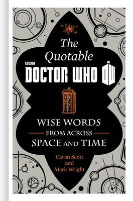 The Official Quotable Doctor Who by Cavan Scott
