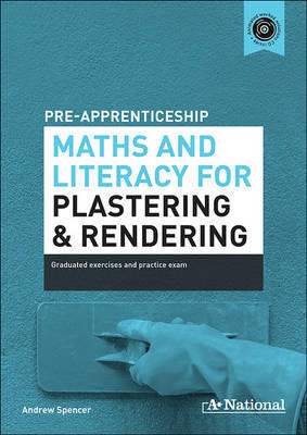 A+ Pre-apprenticeship Maths and Literacy for Plastering and Rendering book