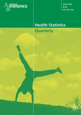 Health Statistics Quarterly No 29, Spring 2006 by Office for National Statistics