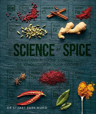 The Science of Spice: Understand Flavour Connections and Revolutionize your Cooking by Dr. Stuart Farrimond
