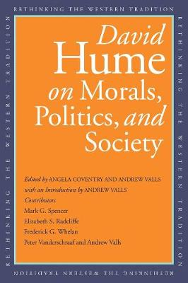 David Hume on Morals, Politics, and Society by David Hume