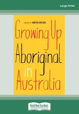 Growing Up Aboriginal in Australia by Anita Heiss
