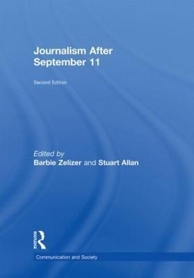 Journalism After September 11 by Barbie Zelizer