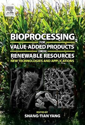 Bioprocessing for Value-Added Products from Renewable Resources book