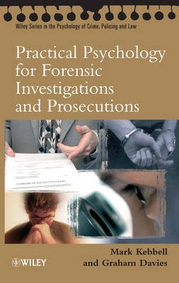 Practical Psychology for Forensic Investigations and Prosecutions by Mark R. Kebbell