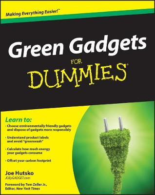 Green Gadgets For Dummies by Joe Hutsko