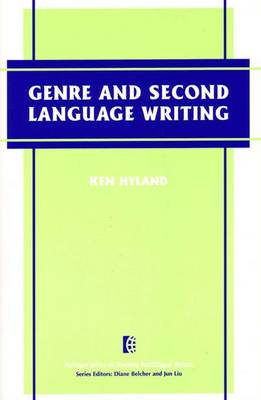 Genre and Second Language Writing by Ken Hyland