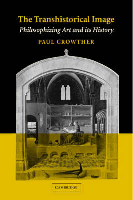 The Transhistorical Image by Paul Crowther