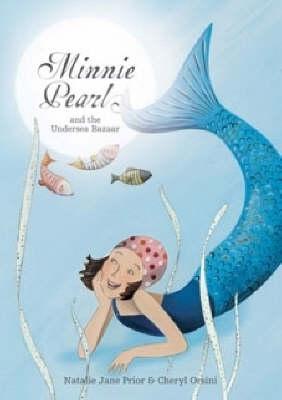 Minnie Pearl and the Undersea Bazaar by Natalie Jane Prior