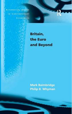 Britain, the Euro and Beyond by Mark Baimbridge
