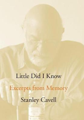Little Did I Know by Stanley Cavell