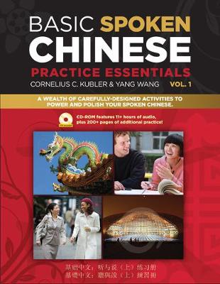 Basic Spoken Chinese Practice Essentials by Cornelius C. Kubler