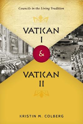 Vatican I and Vatican II by Kristin M. Colberg